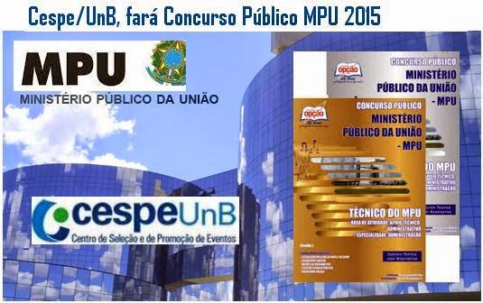 Cespe/UnB fará concurso do MPU 2015.