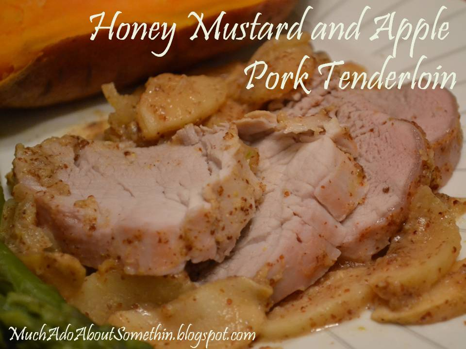 Much Ado About Somethin: Honey Mustard and Apple Pork Tenderloin