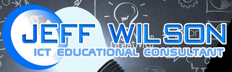Jeff Wilson ICT Educational Consultant