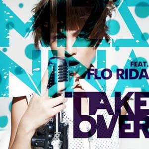 Mizz Nina - Take Over ft. Flo Rida Lyrics | Letras | Lirik | Tekst | Text | Testo | Paroles - Source: mp3junkyard.blogspot.com