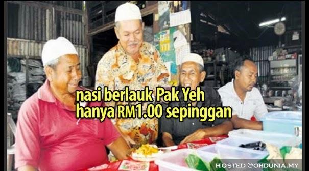 Jangan Tak Percaya, Pak Yeh Jual Nasi Berlauk RM1 Sepinggan !..
