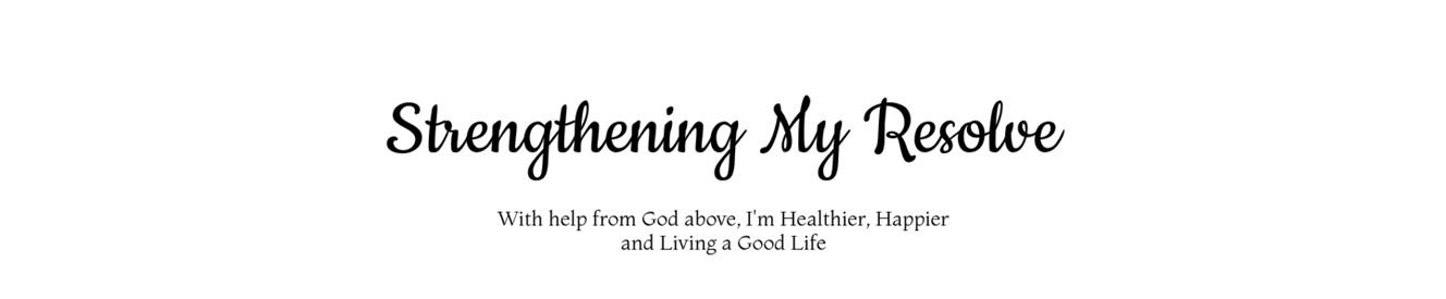 Strengthening My Resolve