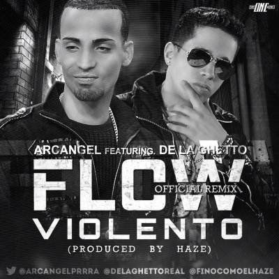 Arcangel - Flow violento (remix) (ft. De La Guetto)