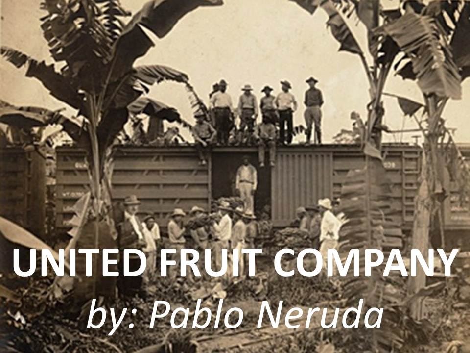 united fruit company by pablo neruda analysis