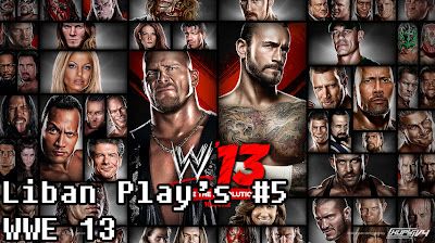 Liban Play's #5 -  WWE 13 - We Know Gamers