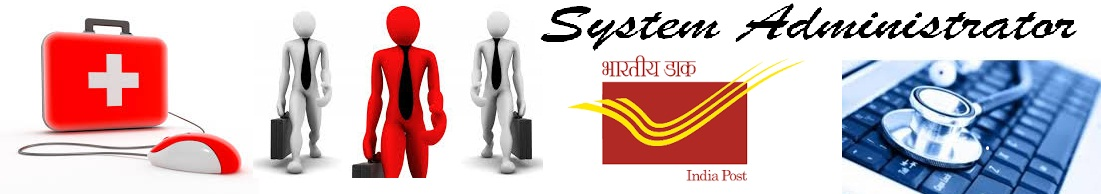 SYSTEM ADMINISTRATOR DEPARTMENT OF POST : INDIA