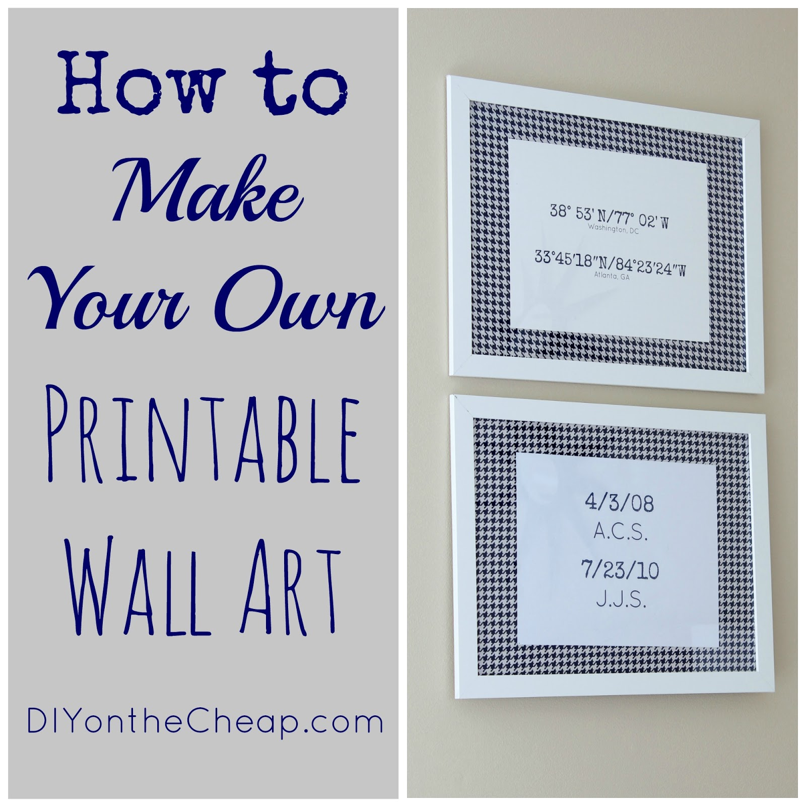 How To Make Your Own Printable Wall Art Tutorial Via DIYontheCheap