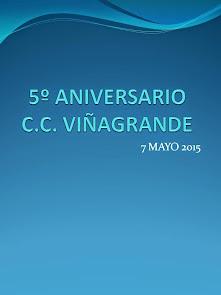 ACTO CELEBRACIÓN 5º ANIVERSARIO C.C. VIÑAGRANDE
