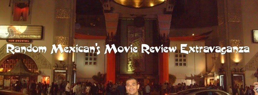 Random Mexican's Movie Review Extravaganza