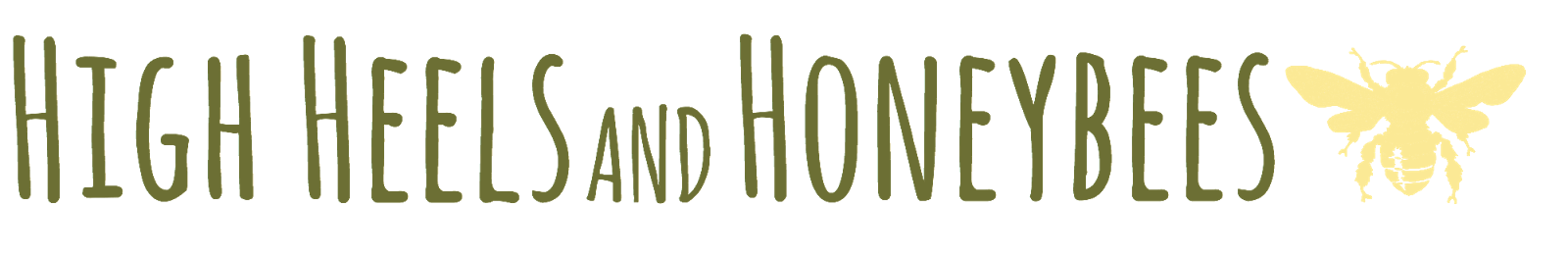 High Heels and Honeybees