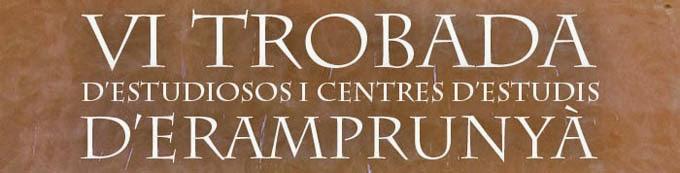 VI Trobada d'Estudiosos i Centres d'estudis d'Eramprunyà
