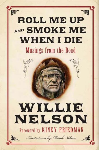 Roll Me Up and Smoke Me When I Die (Musings from the Road) - Willie Nelson