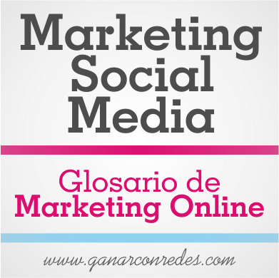 Marketing Social Media | Glosario de marketing Online