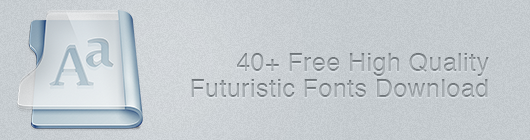 40+ Free High Quality Futuristic Fonts Download