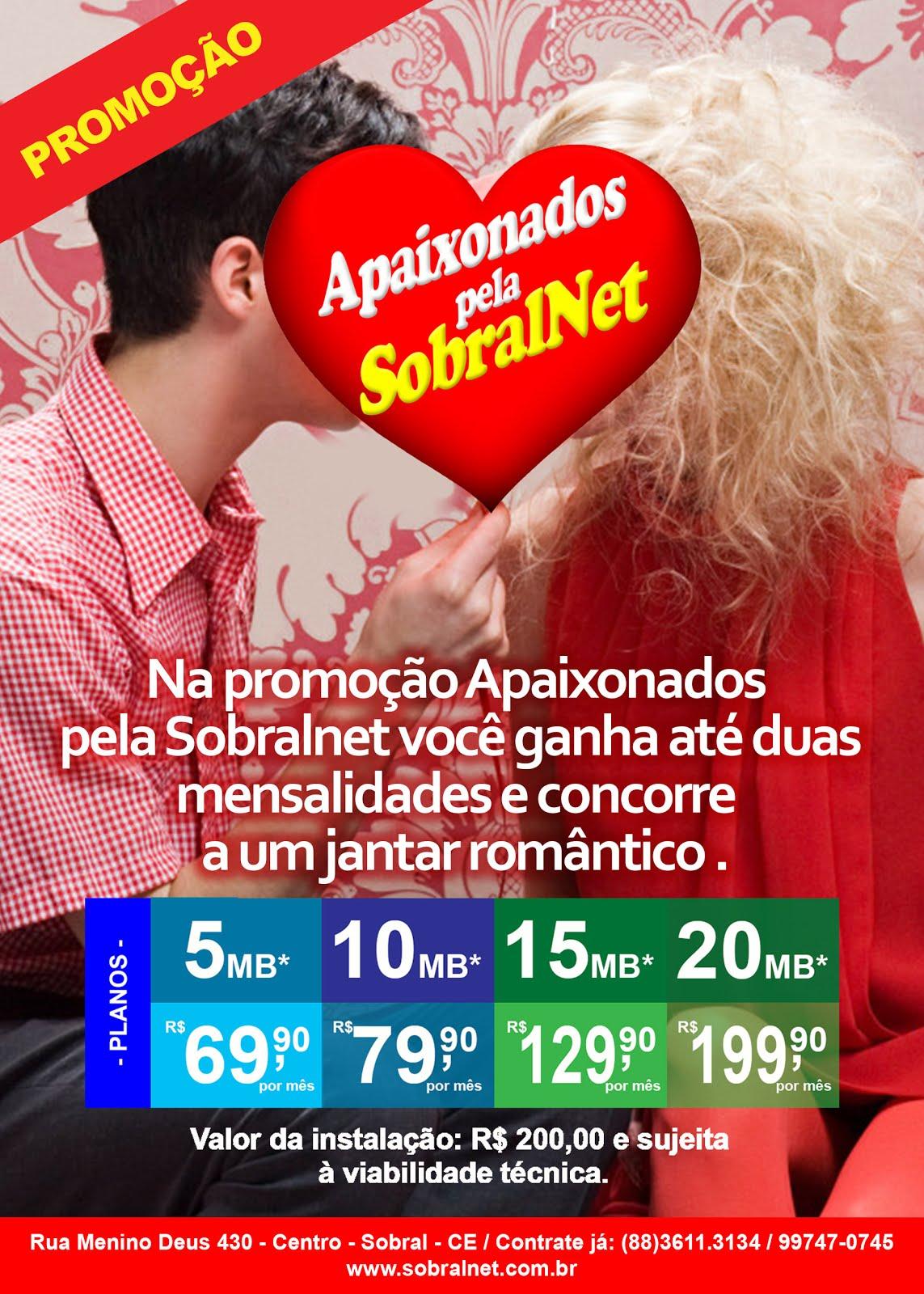 PROMOÇÃO- APAIXONADOS PELA A SOBRALNET 1