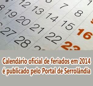 http://serrolandianoticias.blogspot.com.br/p/feriados.html