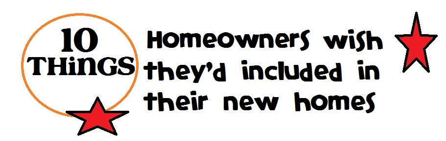 Completely Sold Top 10 Things Homeowners Wish They D