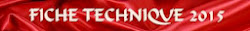 EDITION 2015 : FICHE TECHNIQUE
