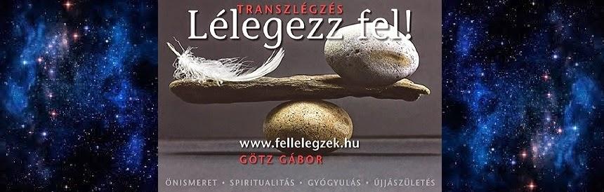 Transzlégzés, holotrop légzés, rebirthing, önismeret, gyógyulás, spiritualitás Götz Gáborral