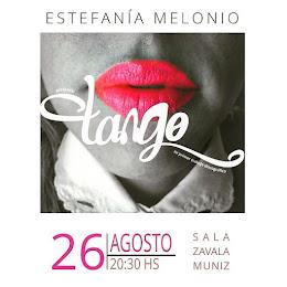 26 DE AGOSTO - 20.30 HS - ESTEFANÍA MELONIO TANGO EN LA ZAVALA MUNIZ - TEATRO SOLÍS