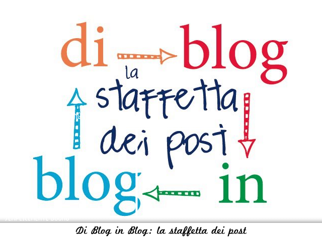 Di Blog in Blog: la staffetta dei post