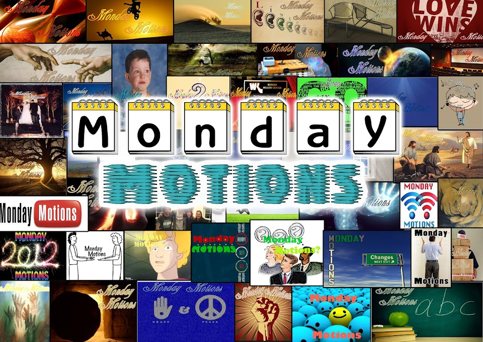 Monday Motions