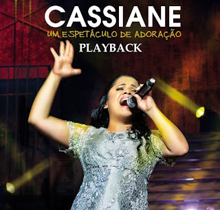 CD PlayBack Cassiane - Um Espetculo de Adorao - 2013