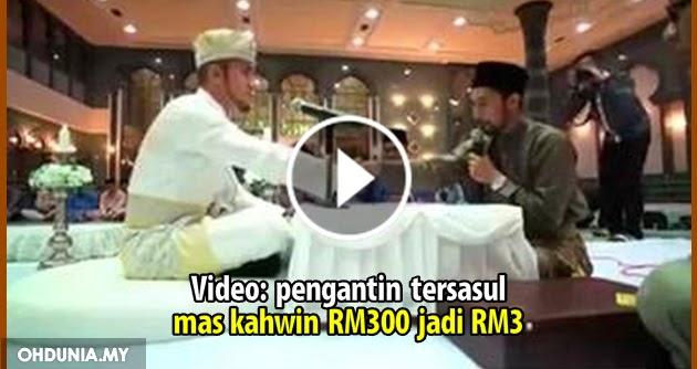 VIDEO: Lucu, Pengantin tersasul, mas kahwin 300 Ringgit Jadi 3 Ringgit