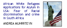 African White Refugees Applications for Asylum in USA: Fear of Racial discrimination and crime in South Africa