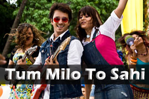Tum Milo To Sahi (Title Song)