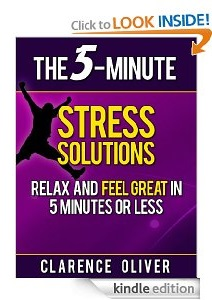 Free eBook Feature: The 5-Minute Stress Solution by Clarence Oliver