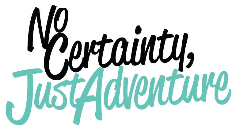 No Certainty, Just Adventure