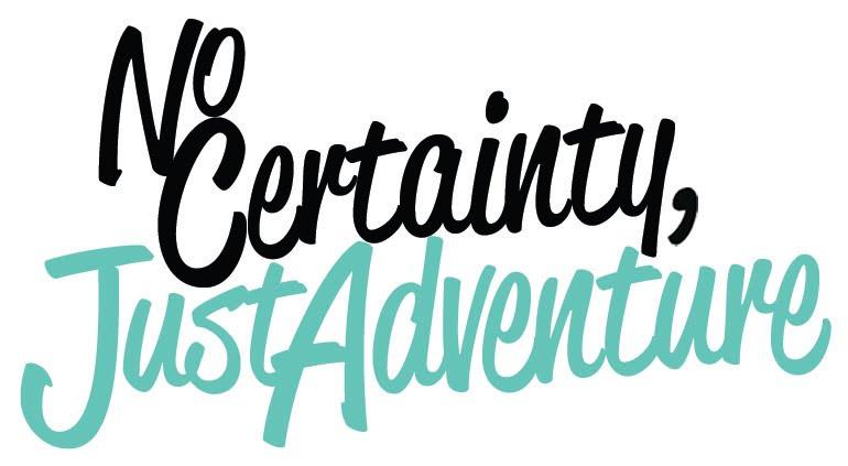 No Certainty, Just Adventure
