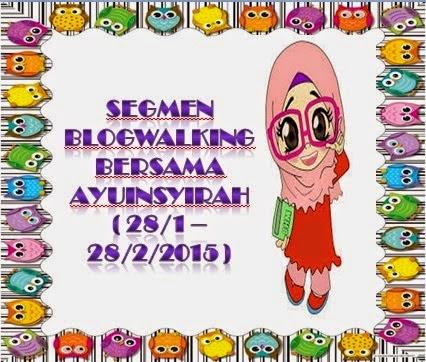 Segmen: Blogwalking Bersama Ayu Insyirah.