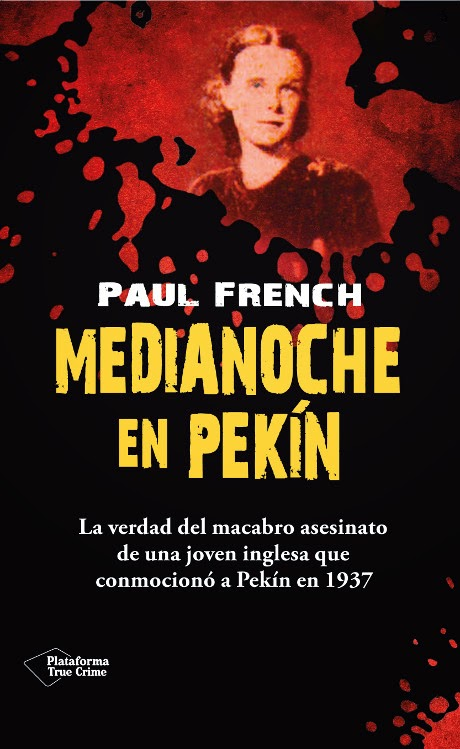 NOVELA NEGRA - Medianoche en Pekín  Paul French (Plataforma Editorial, 11 junio 2014)  Ficcion, Thriller, Suspense, Histórica | Edición papel