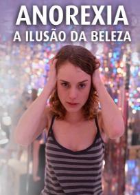 Anorexia A Ilusão da Beleza Torrent