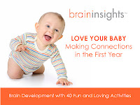 Love Your Baby! Interaction ideas for  healthy brain development during Baby's 1st year