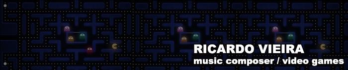 RICARDO VIEIRA - MUSIC COMPOSER VIDEO GAMES