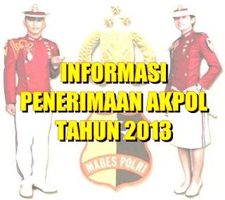Informasi Penerimaan AKPOL 2013