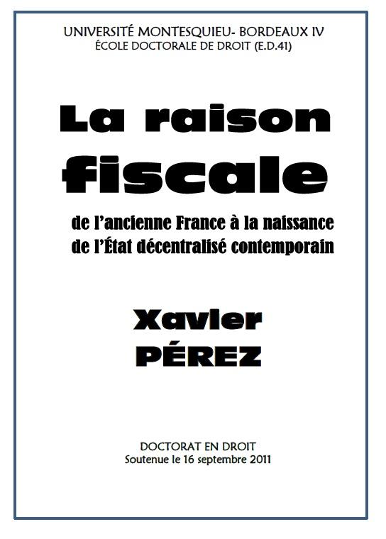 La Raison Fiscale (Thèse en droit, 2011)