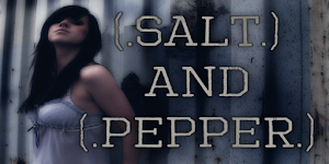 (.Salt (and) Pepper.)