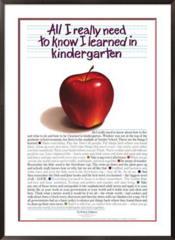 printinginaz life lessons kindergarten life lessons kindergarten all i really need to know i learned in kindergarten is a book of short essays by american minister and author robert fulghum