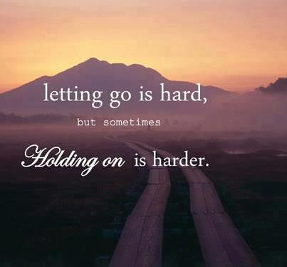 Letting go is hard, but sometimes holding on is harder.
