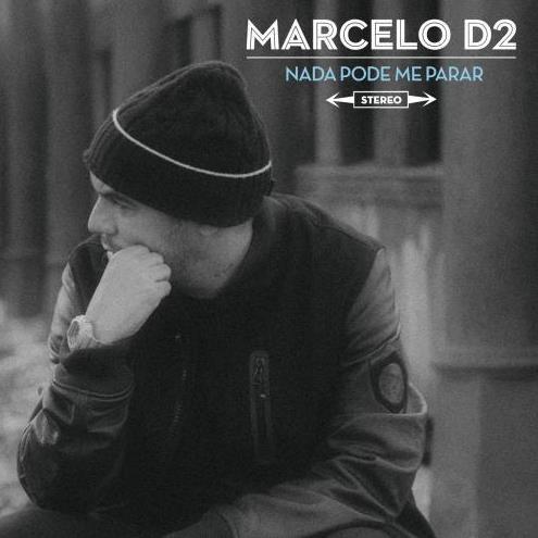 Marcelo D2 – Nada Pode Me Parar – (2013)