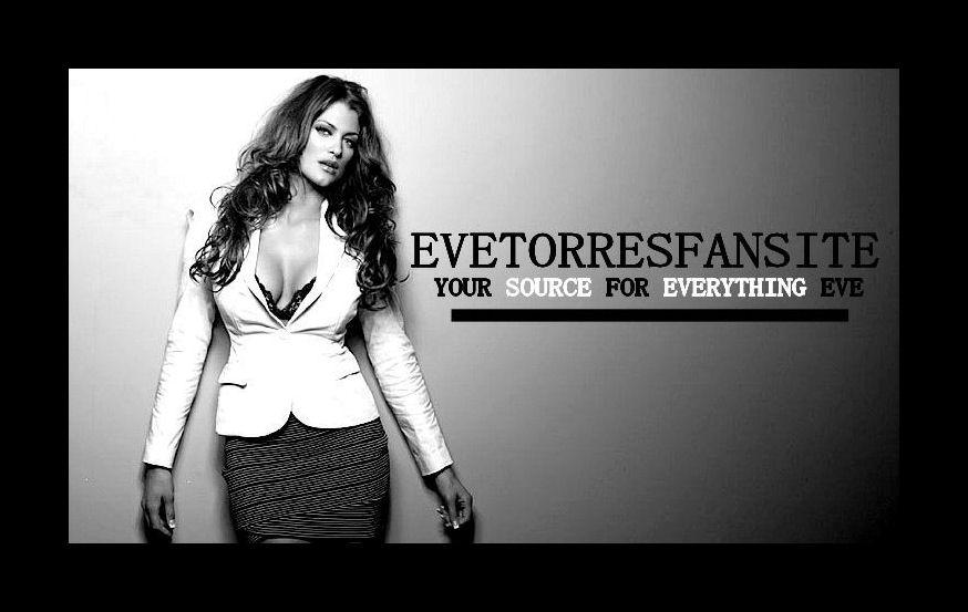 EveTorresFansite - Your Source For Everything Eve