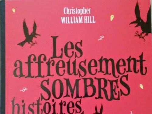 Les affreusement sombres histoires de Sinistreville, tome 1 : Hubert très très méchant de Christopher William Hill