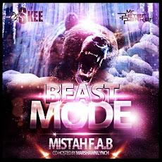 FREE D/L OF MISTAH F.A.B. NEW MIX TAPE BEAST MODE