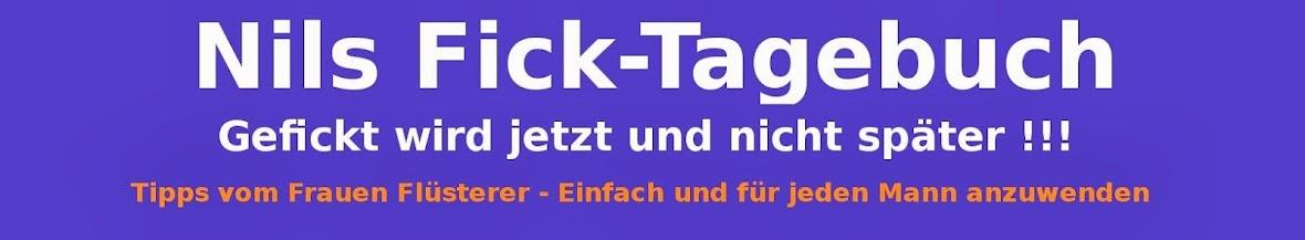 Nils Fick Tagebuch - Der Frauen Versteher - Der Sex Blog