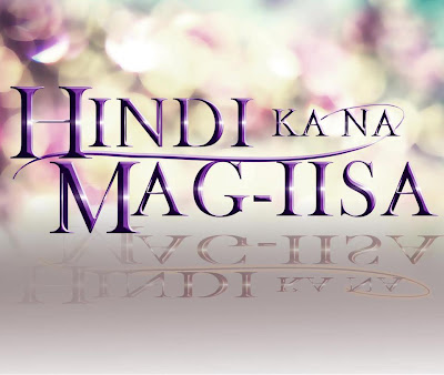 Hindi Ka Na Mag-iisa (GMA) August 16, 2012