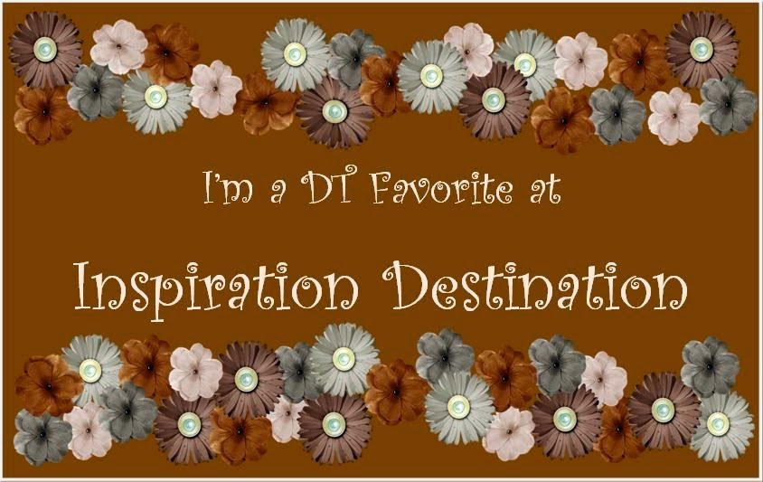 I'm a DT favorite at Inspirarion Destination!!!